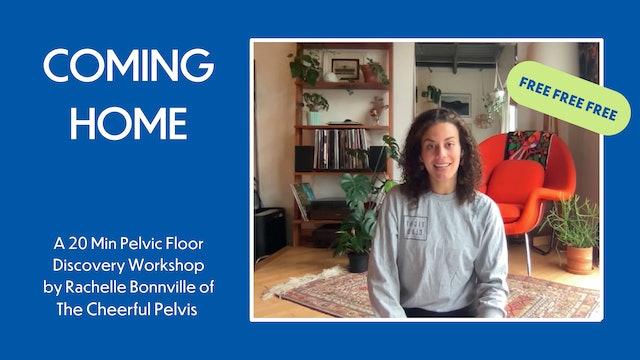 COMING HOME: 20 Min Pelvic Floor Activation Workshop