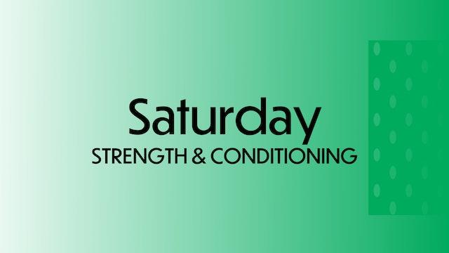 SATURDAY: Strength & Conditioning
