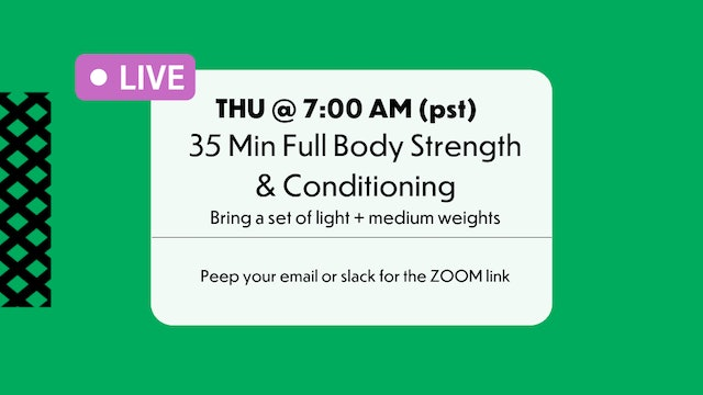 THURSDAY @ 7:00am STRENGTH & CONDITIONING