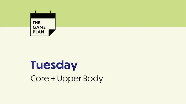 TUESDAY: Core + Upper Body