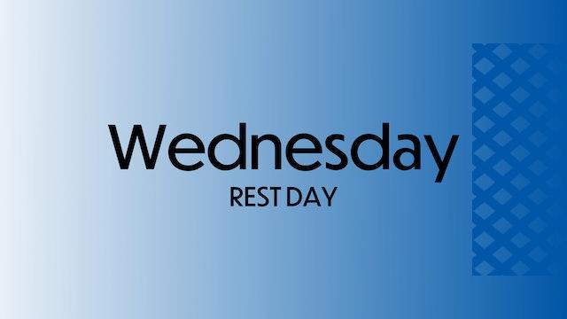 WEDNESDAY: Rest