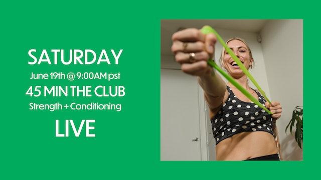LIVE: SAT JUNE 19, 45 MIN THE CLUB @ 9AM pst
