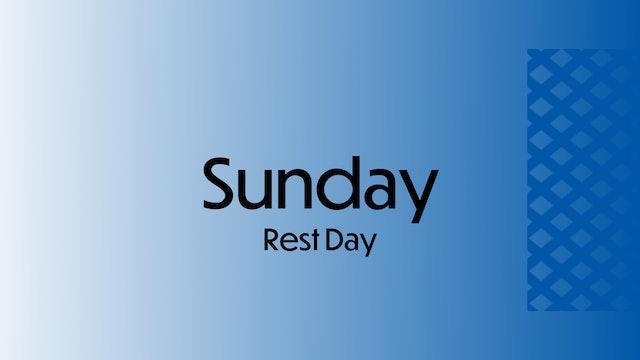 SUNDAY: Rest