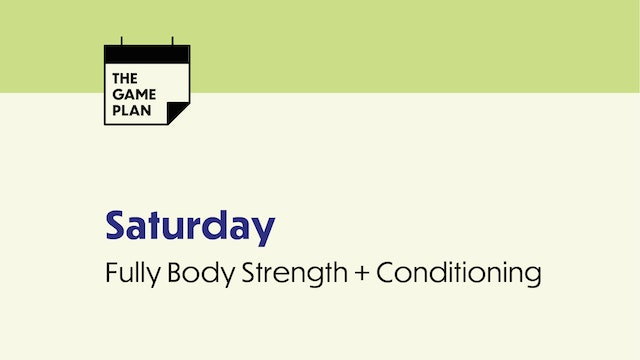 SATURDAY: Full Bod Strength & Conditioning