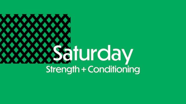 SATURDAY: Strength + Conditioning