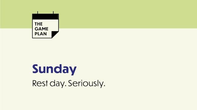 SUNDAY: REST YO ASS
