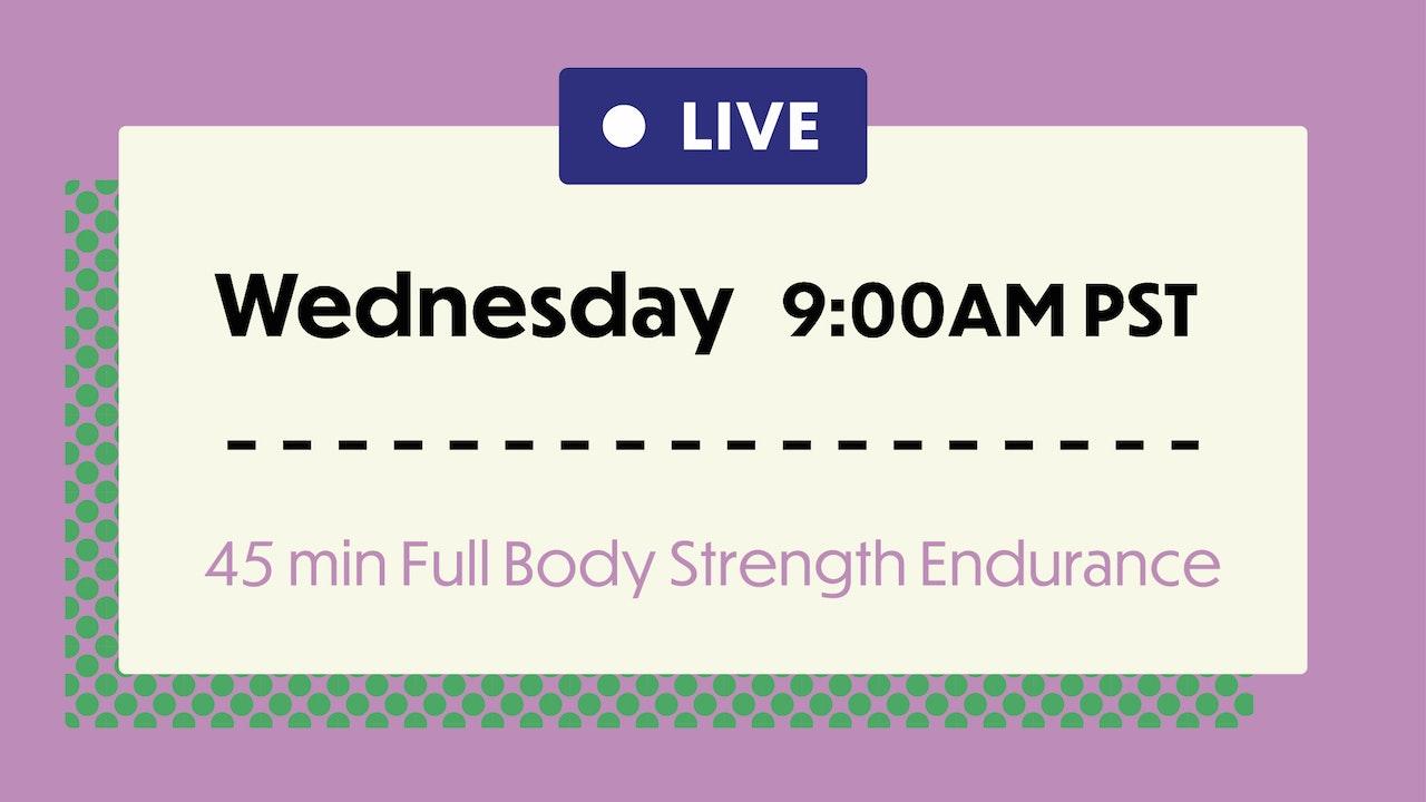 WEDNESDAY: 45 Min Full Body Strength Endurance @ 9:00am