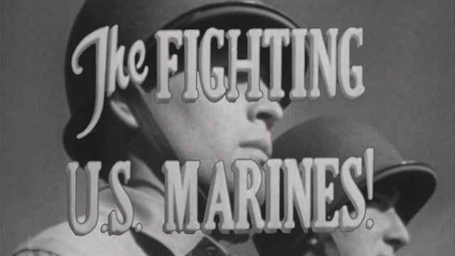 "Combat Camera: The Pacific- ""The Fighting U.S. Marines"""