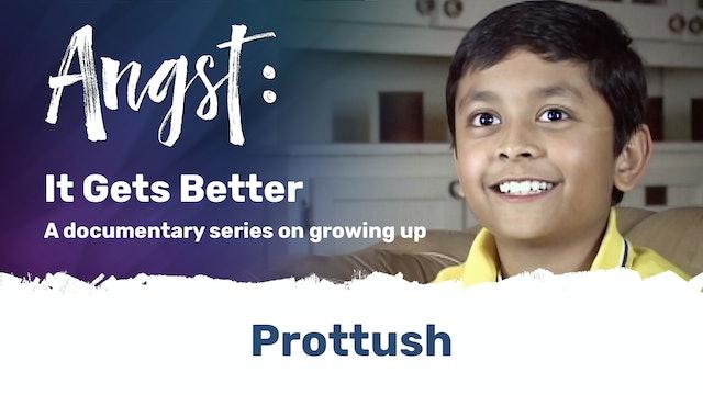 Angst: It Gets Better - Prottush