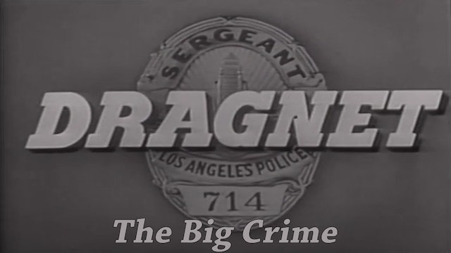 "Dragnet ""The Big Crime"""