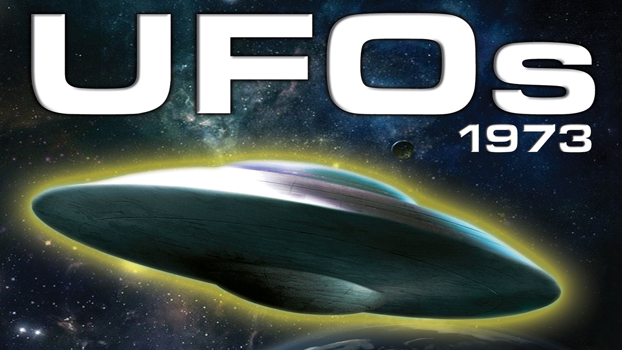UFOs 1973: Aliens, Abductions and Extraordinary Sightings