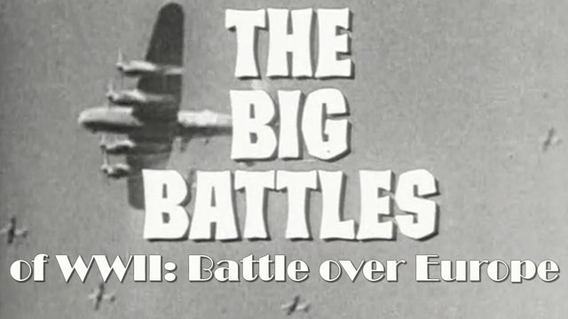 Big Battles of World War II: Battle Over Europe