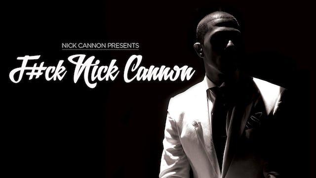 F*ck Nick Cannon