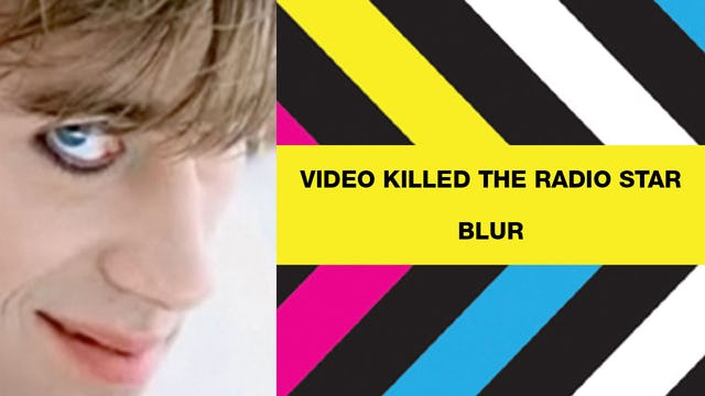 Video Killed The Radio Star - Blur