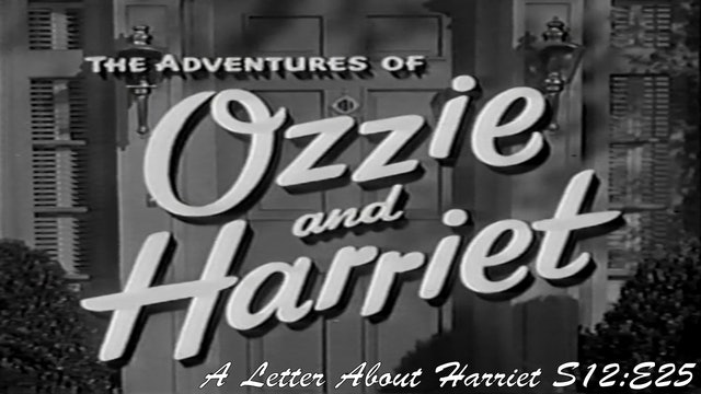 "Ozzie & Harriet ""A Letter About Harriet"""