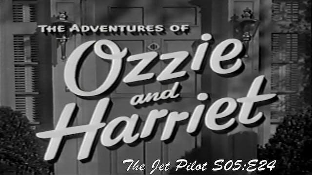 "Ozzie & Harriet ""The Jet Pilot"""