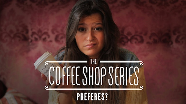"The Coffee Shop Series - Episode 2: ""Preferes?"""