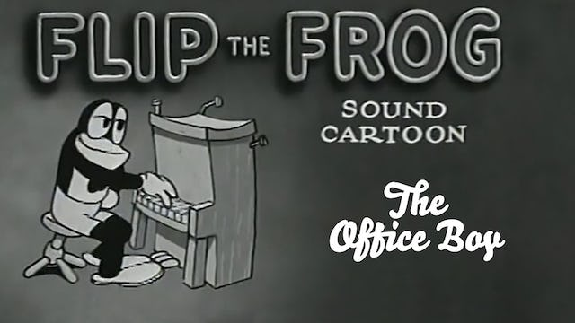 Flip the Frog: The Office Boy