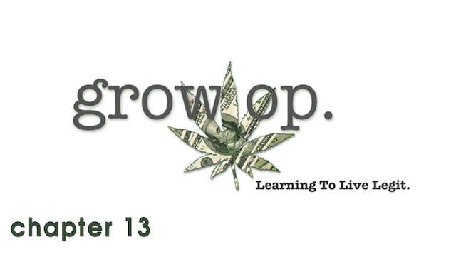Grow Op: Chapter 13 - Does This Taste Weird