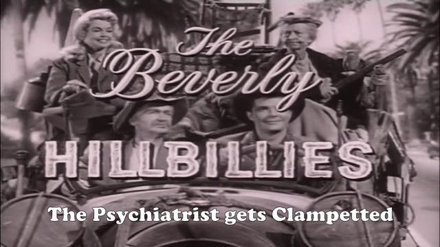 "Beverly Hillbillies "" The Psychiatrist Gets Clampetted"""