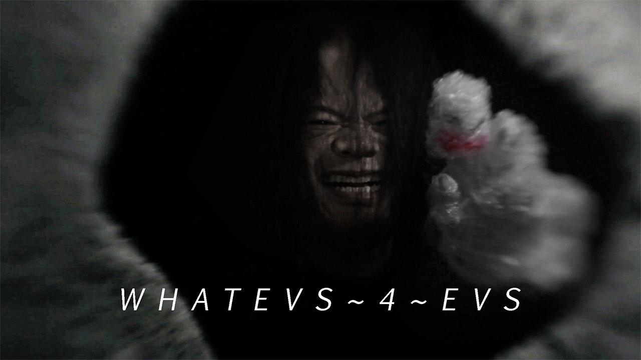WHATEVS~4~EVS