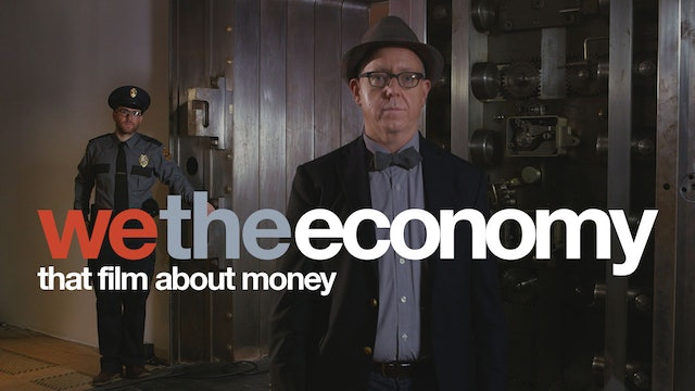 We The Economy: That Film About Money