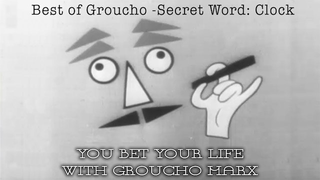 You Bet your Life with Groucho Marx - Best of Groucho - Secret Word - Clock
