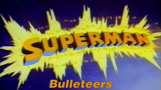 "Superman ""Bulleteers"""
