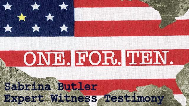 One For Ten - Sabrina Butler: Expert Witness Testimony