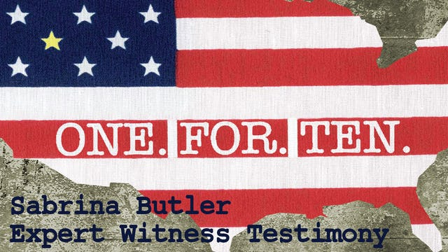 One For Ten - Sabrina Butler: Expert Witness Testimony