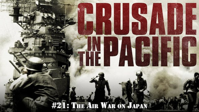 """Crusade in the Pacific- Chapter Twenty-One: """"The Air War on Japan"""""""