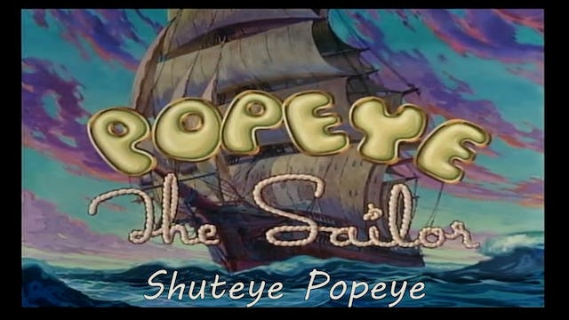 "Popeye the Sailor Man "" Shuteye Popeye"""