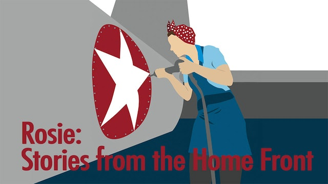 Rosie: Stories from the Home Front