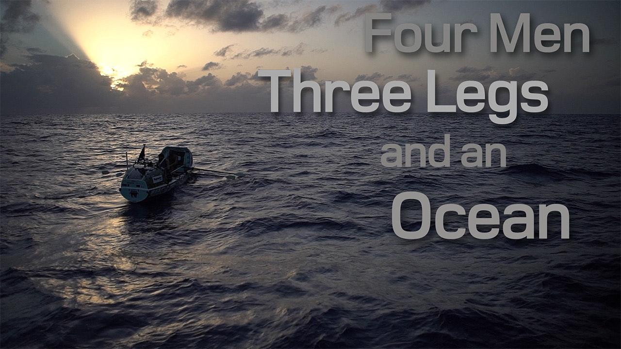 Four Men, Three Legs, and an Ocean