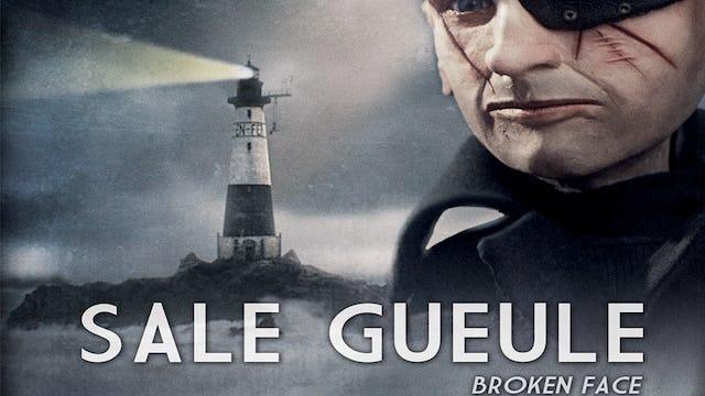 Sale Gueule (Broken Face)