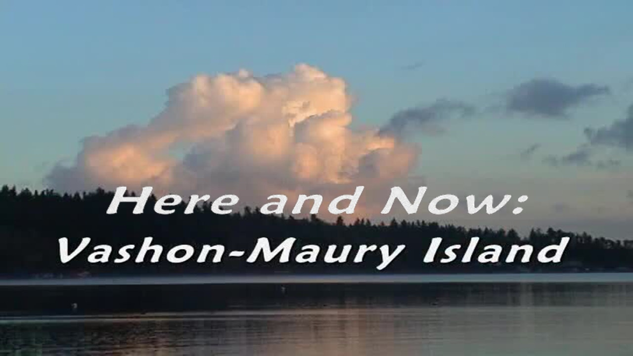Here and Now: Vashon-Maury Island