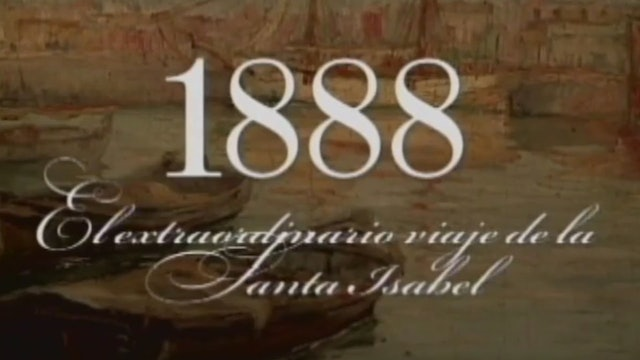 1888: The Extraordinary Voyage of the Santa Isabel