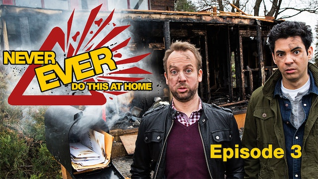 Never Ever Do This at Home - Episode 3