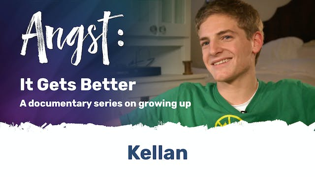 Angst: It Gets Better - Kellan