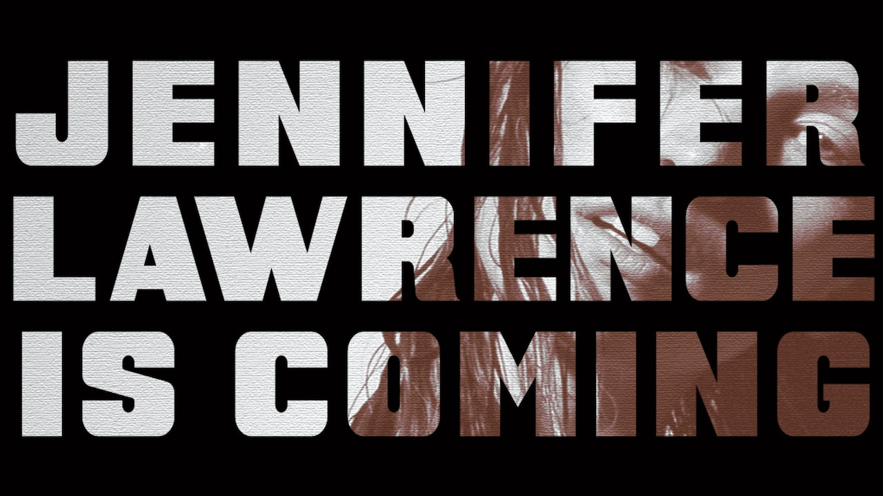 Jennifer Lawrence is Coming