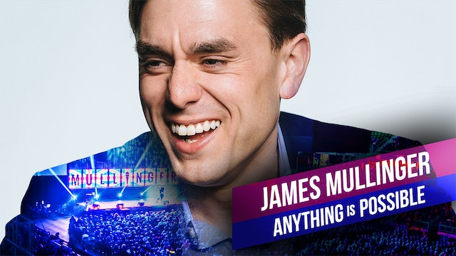 James Mullinger: Anything Is Possible