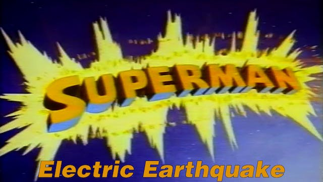 "Superman ""Electric Earthquake"""