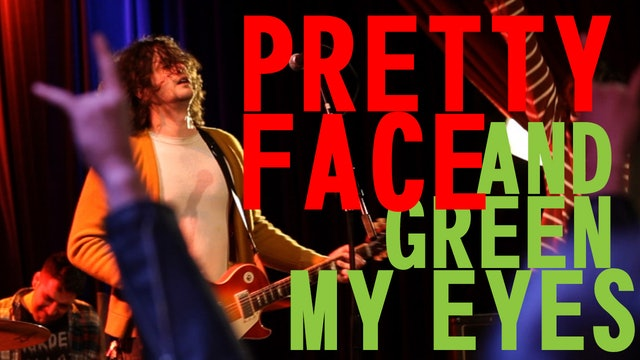Pretty Face and Green My Eyes