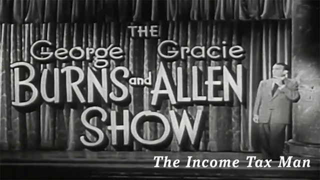 The George Burns and Gracie Allen Show - Income Tax Man