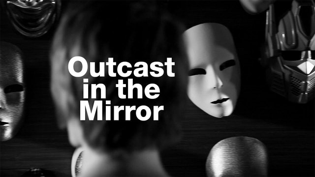 Outcast In The Mirror