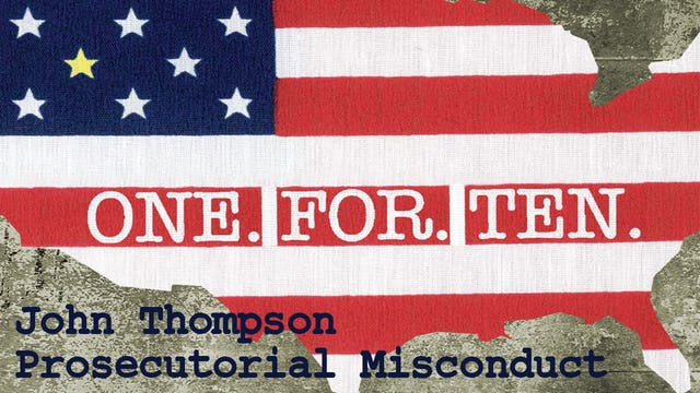 One For Ten - John Thompson: Prosecutorial Misconduct