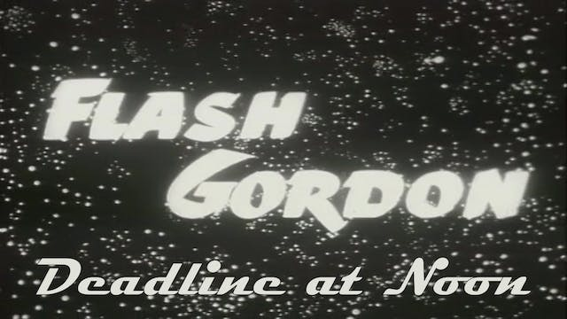 "Flash Gordon ""Deadline at Noon"""