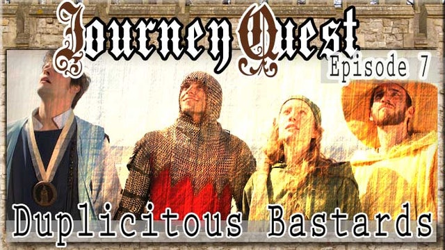 JourneyQuest (Episode 7: Duplicitous Bastards)