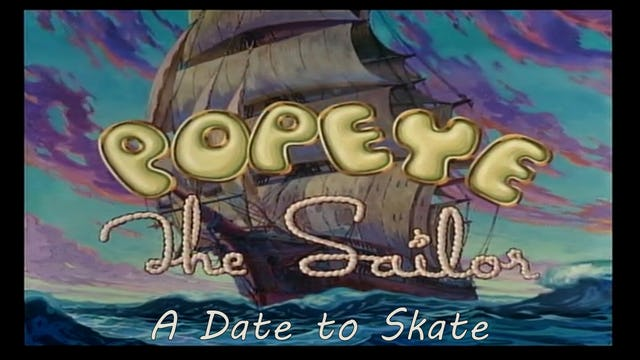 "Popeye the Sailor Man ""A Date to Skate"""