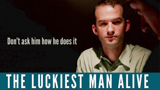 The Luckiest Man Alive